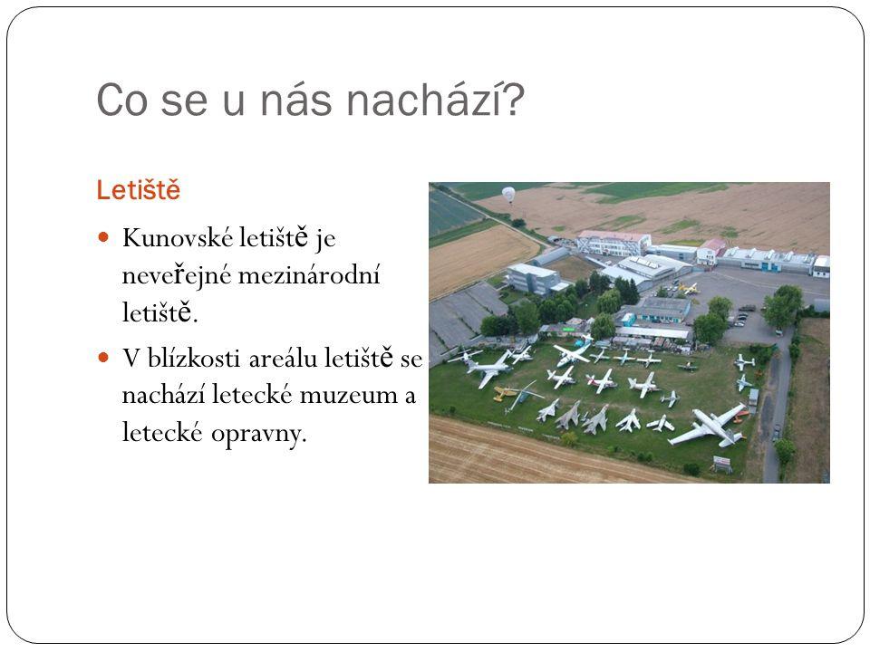 Co se u nás nachází. Letiště Kunovské letišt ě je neve ř ejné mezinárodní letišt ě.