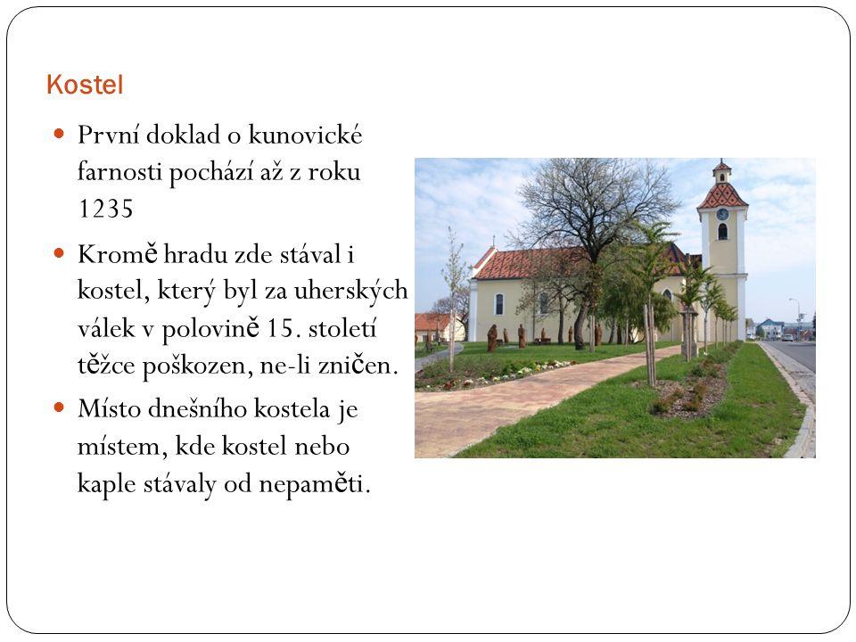 Kostel První doklad o kunovické farnosti pochází až z roku 1235 Krom ě hradu zde stával i kostel, který byl za uherských válek v polovin ě 15.