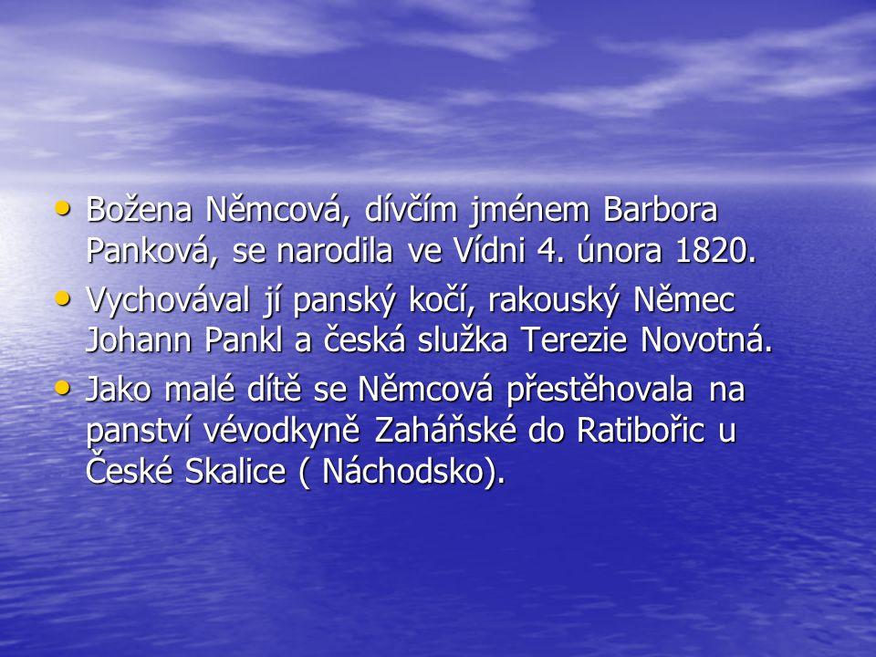 Božena Němcová, dívčím jménem Barbora Panková, se narodila ve Vídni 4.