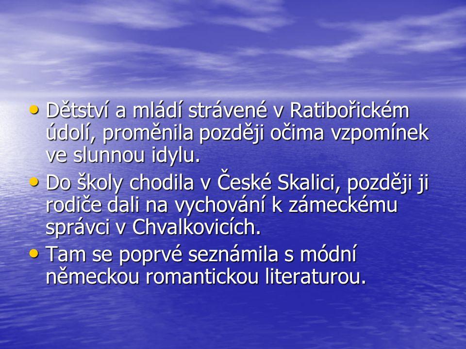 Dětství a mládí strávené v Ratibořickém údolí, proměnila později očima vzpomínek ve slunnou idylu.