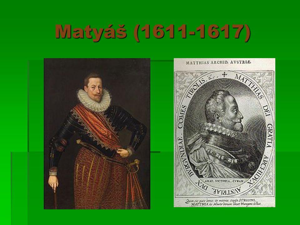 Matyáš (1611-1617)