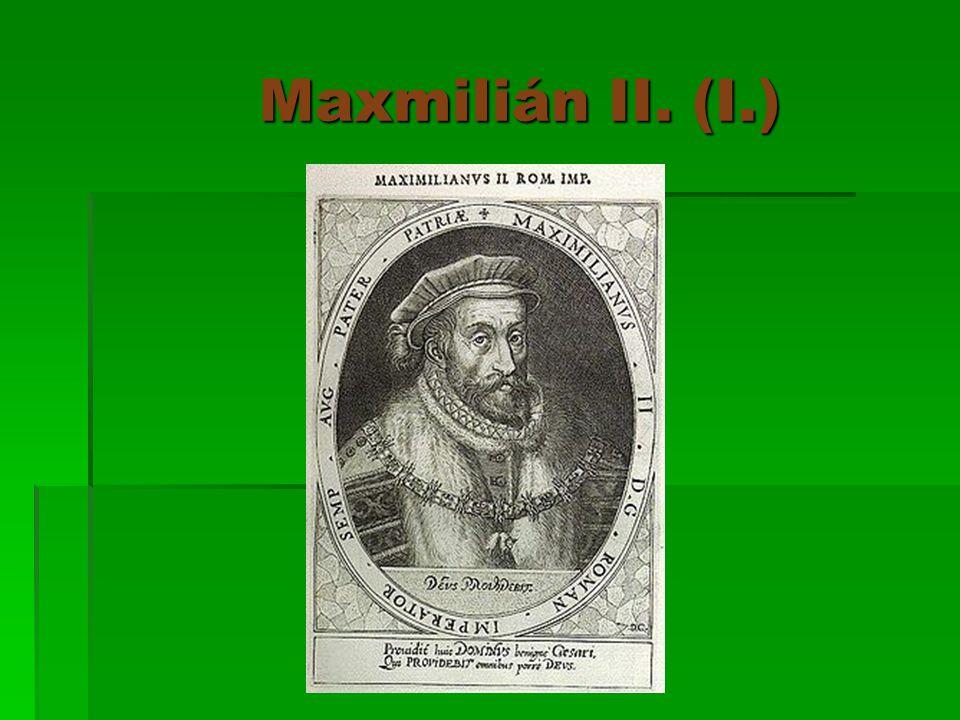 Maxmilián II. (I.)