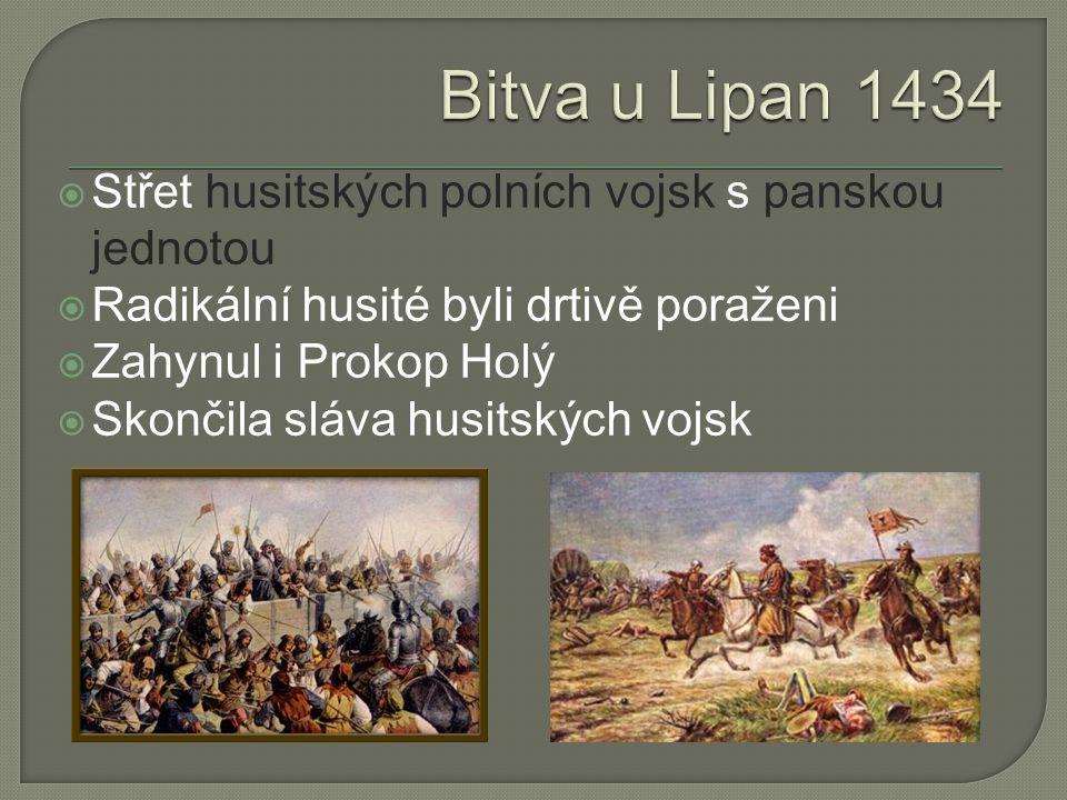  Střet husitských polních vojsk s panskou jednotou  Radikální husité byli drtivě poraženi  Zahynul i Prokop Holý  Skončila sláva husitských vojsk