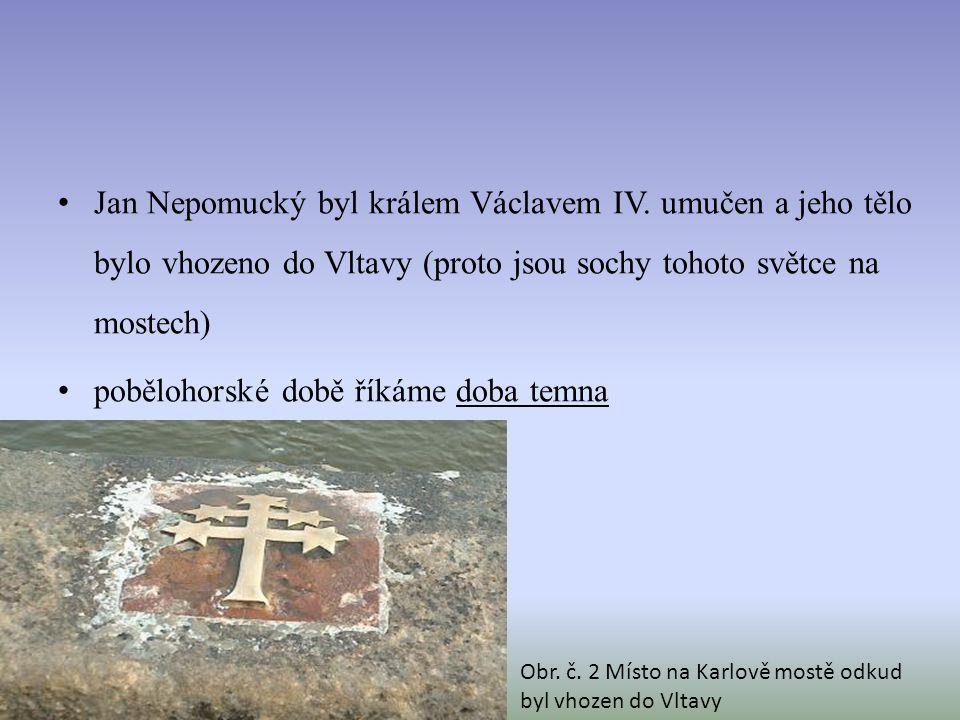 Jan Nepomucký byl králem Václavem IV.