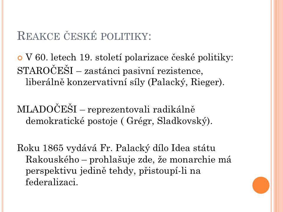 R EAKCE ČESKÉ POLITIKY : V 60. letech 19.