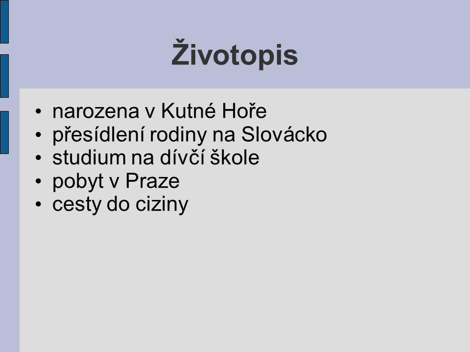 Životopis narozena v Kutné Hoře přesídlení rodiny na Slovácko studium na dívčí škole pobyt v Praze cesty do ciziny