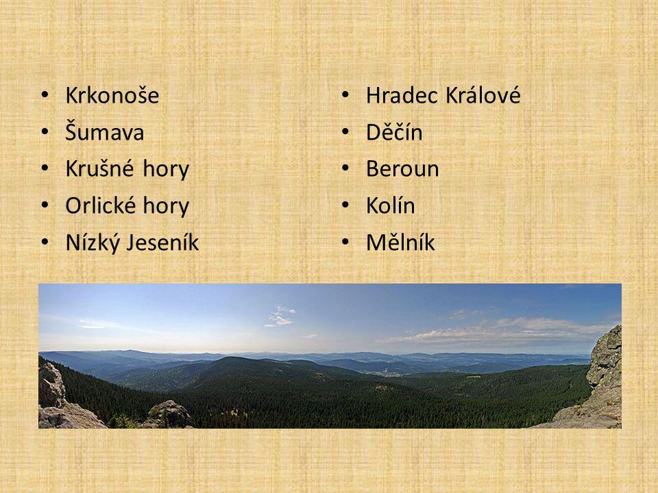 Krkonoše Šumava Krušné hory Orlické hory Nízký Jeseník Hradec Králové Děčín Beroun Kolín Mělník