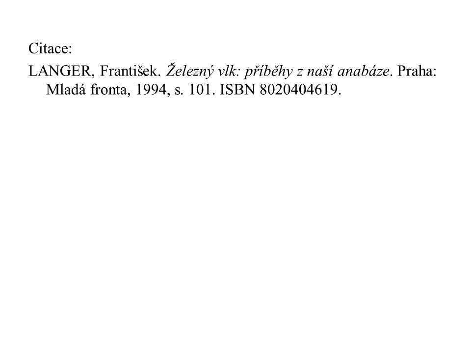 Citace: LANGER, František. Železný vlk: příběhy z naší anabáze. Praha: Mladá fronta, 1994, s. 101. ISBN 8020404619.