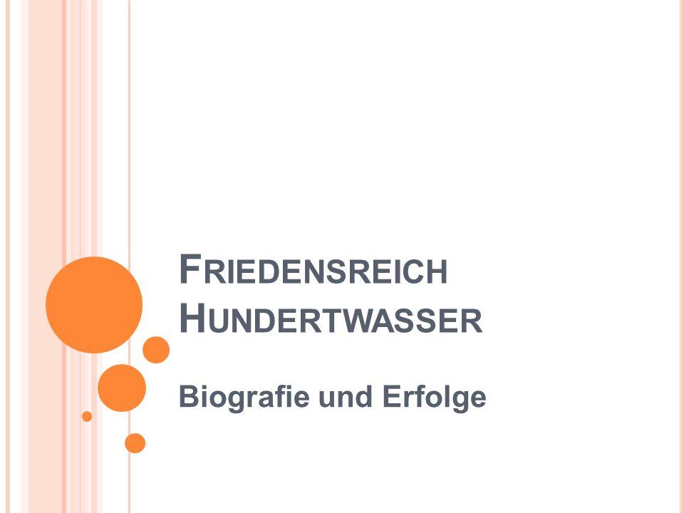 F RIEDENSREICH H UNDERTWASSER Biografie und Erfolge