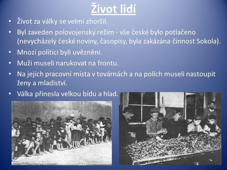 Život lidí Život za války se velmi zhoršil. Byl zaveden polovojenský režim - vše české bylo potlačeno (nevycházely české noviny, časopisy, byla zakázá