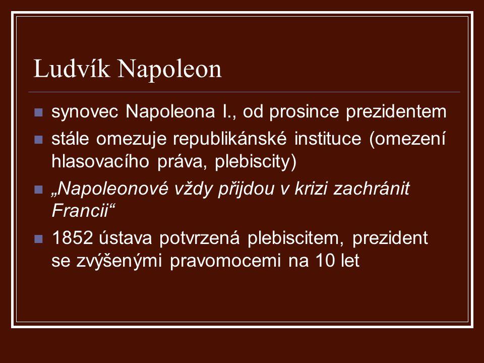 """Ludvík Napoleon synovec Napoleona I., od prosince prezidentem stále omezuje republikánské instituce (omezení hlasovacího práva, plebiscity) """"Napoleono"""