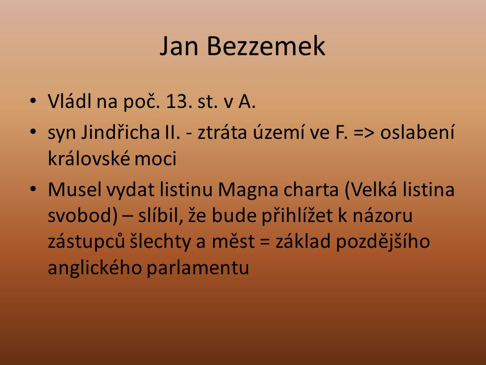 Jan Bezzemek Vládl na poč.13. st. v A. syn Jindřicha II.