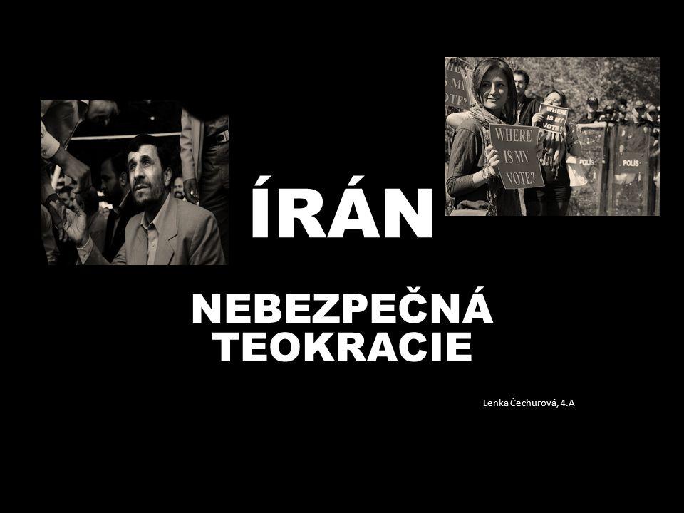 SOUČASNÁ SITUACE Nejvyšším vůdcem od roku 1989 Alí Chamenejí roku 2003 zvolen Mahmúd Ahmadínežád prezidentem vzdor při otázce jaderných zbraní, negativní postoj vůči Izraeli popírání holokaustu, vymazat Izrael z mapy 2009 znovuzvolení zmanipulované volby posvěcené Nejvyšším vůdcem nepokoje, brutální zásahy armády, mučení, zatýkaní, popravy