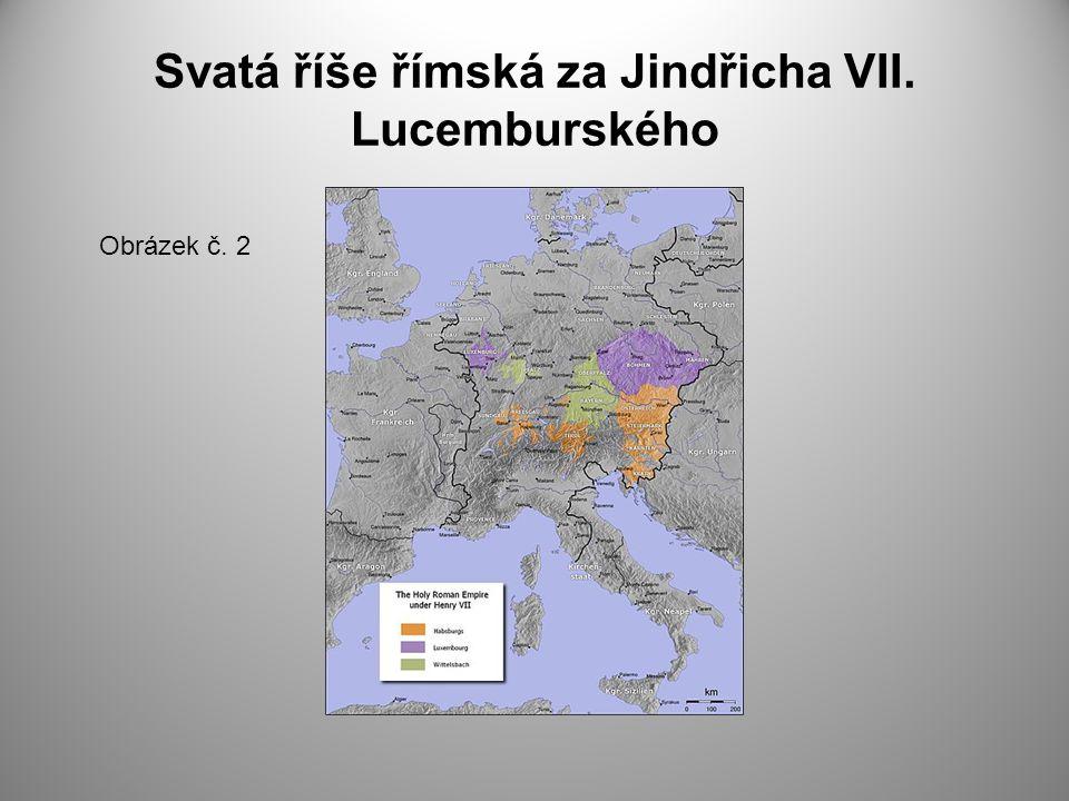 Svatá říše římská za Jindřicha VII. Lucemburského Obrázek č. 2