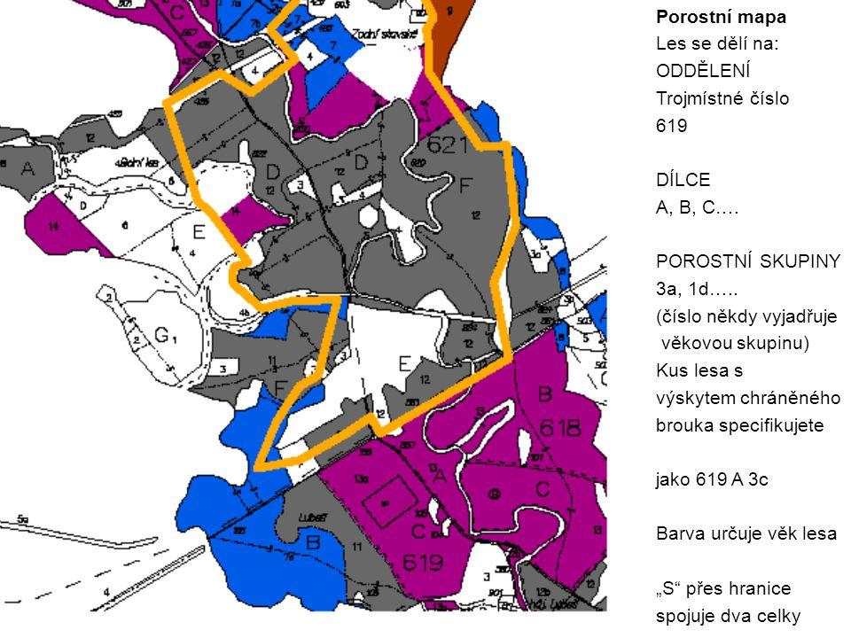 Důvody praktické – systém správy lesa Lesní hospodářský plán Hospodářská kniha Porostní mapy Porostní mapa Les se dělí na: ODDĚLENÍ Trojmístné číslo 6