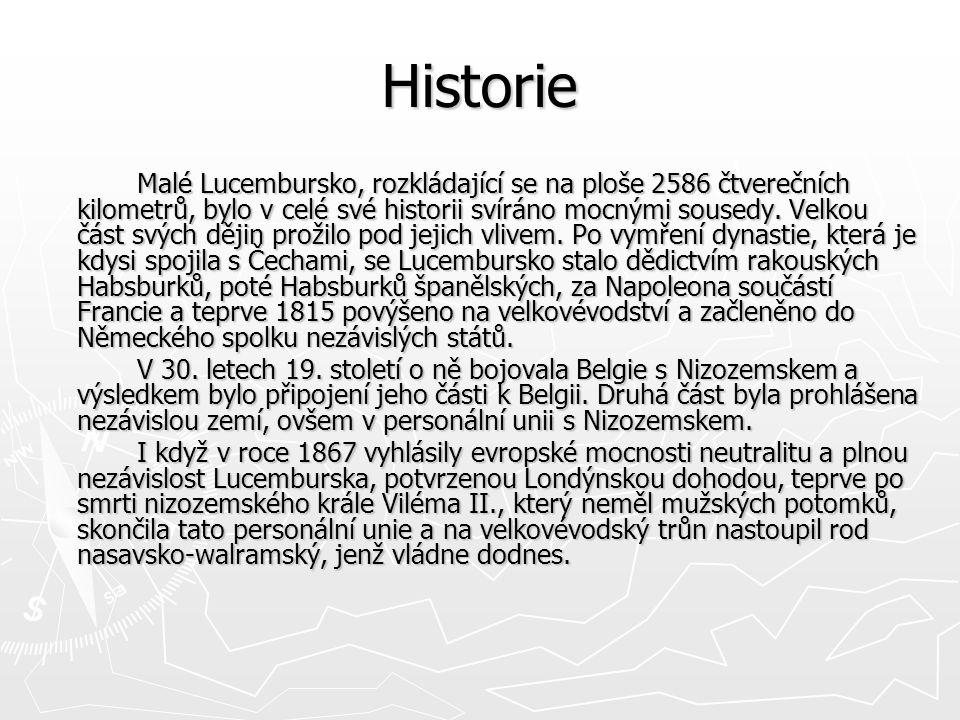 Historie Malé Lucembursko, rozkládající se na ploše 2586 čtverečních kilometrů, bylo v celé své historii svíráno mocnými sousedy.