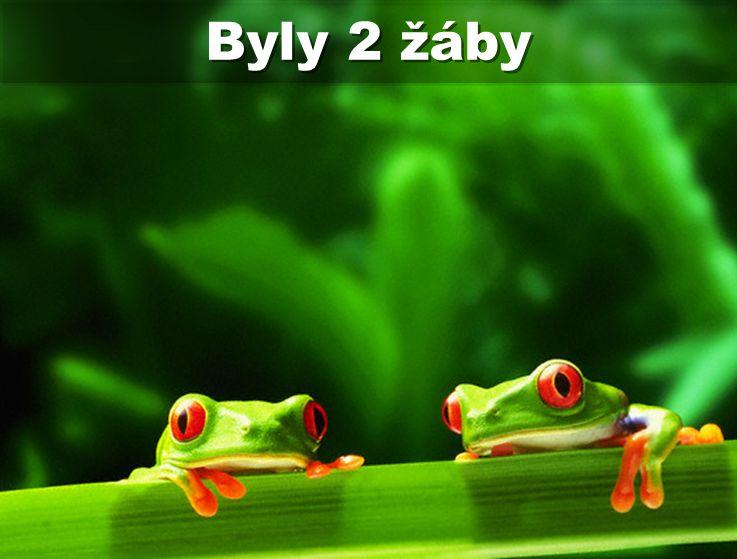 Byly 2 žáby