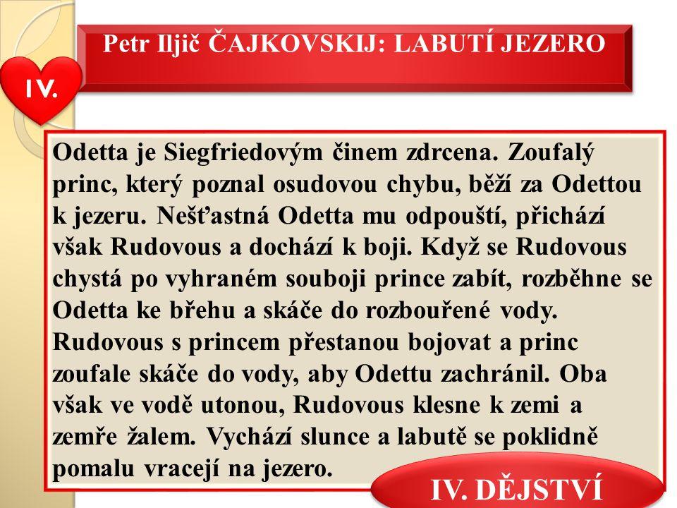 Petr Iljič ČAJKOVSKIJ: LABUTÍ JEZERO Odetta je Siegfriedovým činem zdrcena.