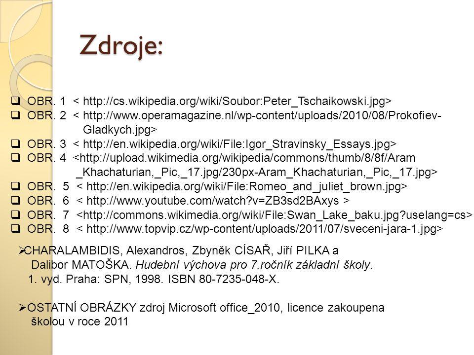 Zdroje:  OBR. 1  OBR. 2 < http://www.operamagazine.nl/wp-content/uploads/2010/08/Prokofiev- Gladkych.jpg>  OBR. 3  OBR. 4 <http://upload.wikimedia