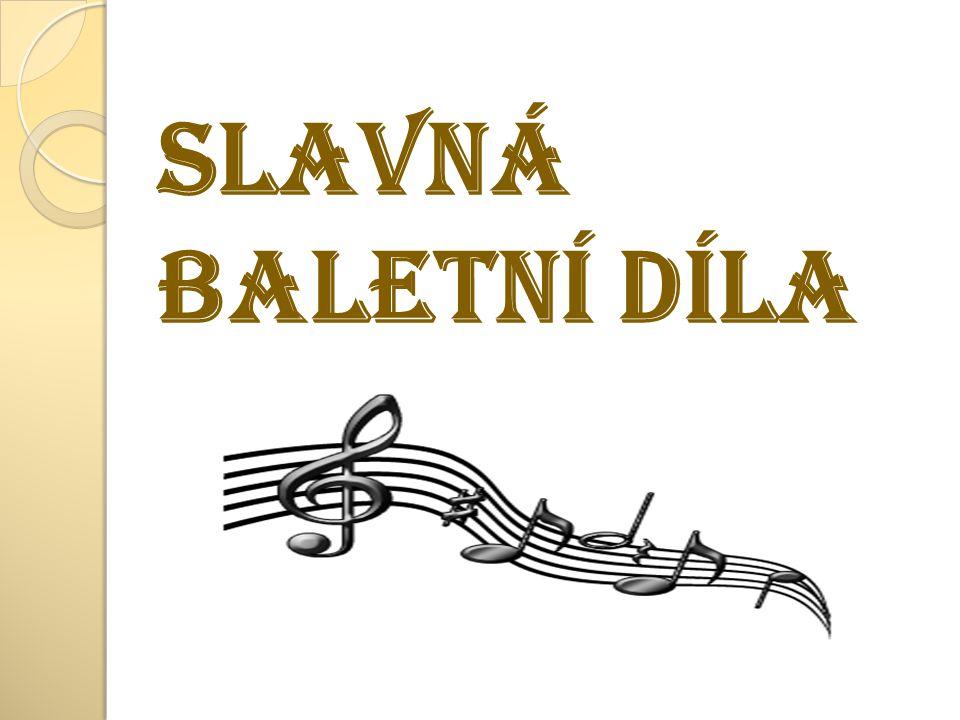 Dokážete pojmenovat hudební skladatele, kteří tvořili balet.