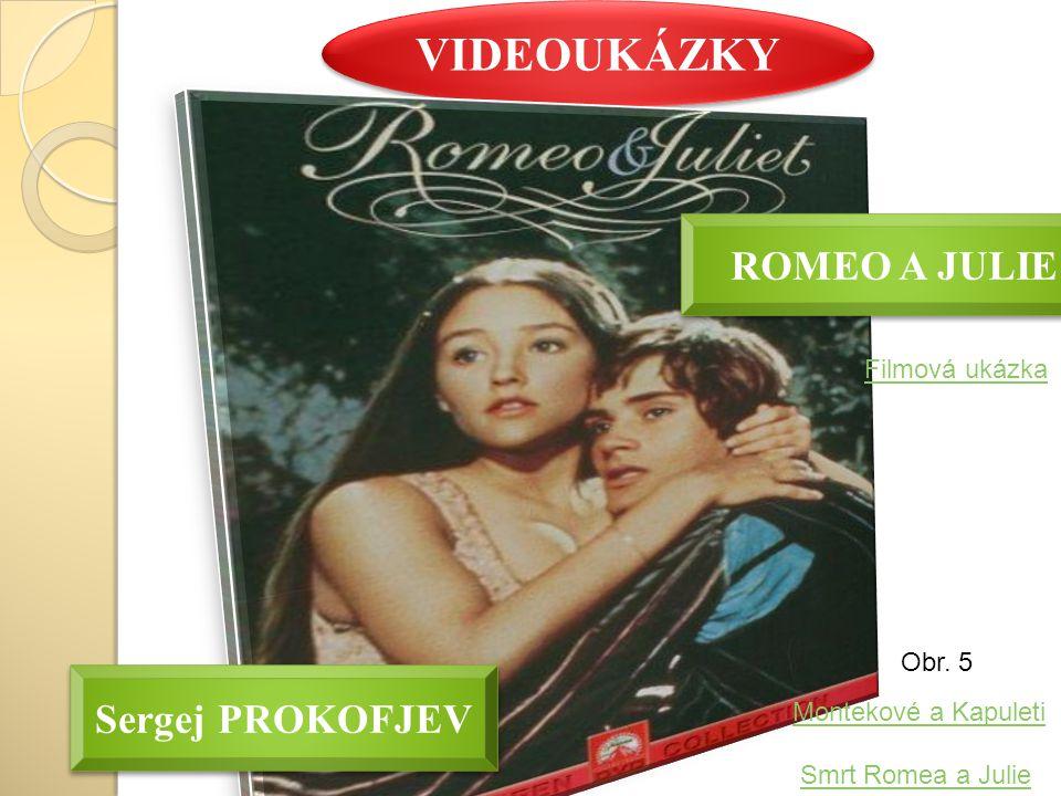 VIDEOUKÁZKY Montekové a Kapuleti Sergej PROKOFJEV ROMEO A JULIE Obr. 5 Smrt Romea a Julie Filmová ukázka