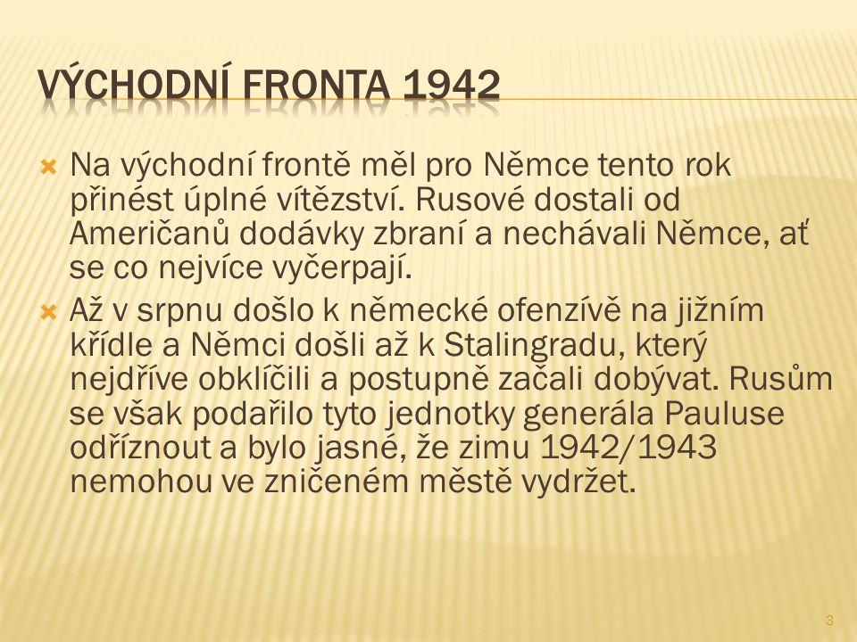  Na východní frontě měl pro Němce tento rok přinést úplné vítězství. Rusové dostali od Američanů dodávky zbraní a nechávali Němce, ať se co nejvíce v