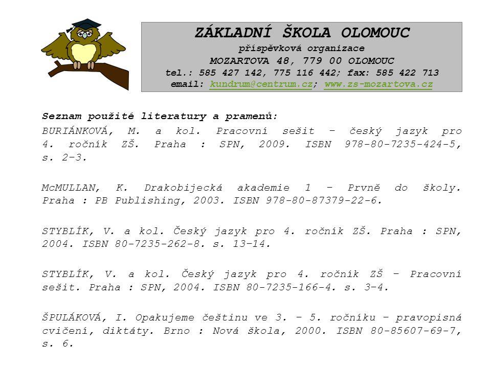 Seznam použité literatury a pramenů: BURIÁNKOVÁ, M.
