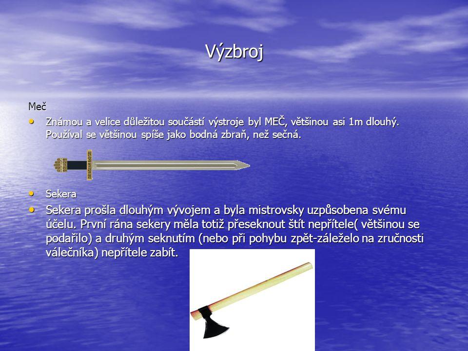 Výzbroj Meč Známou a velice důležitou součástí výstroje byl MEČ, většinou asi 1m dlouhý. Používal se většinou spíše jako bodná zbraň, než sečná. Známo
