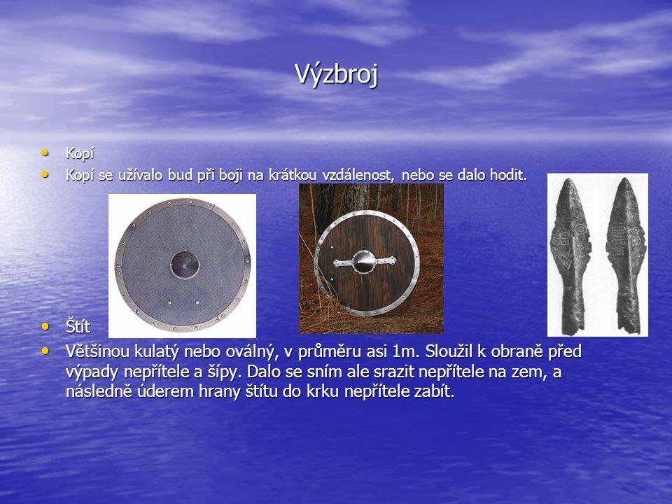 Výzbroj Kopí Kopí Kopí se užívalo bud při boji na krátkou vzdálenost, nebo se dalo hodit. Kopí se užívalo bud při boji na krátkou vzdálenost, nebo se