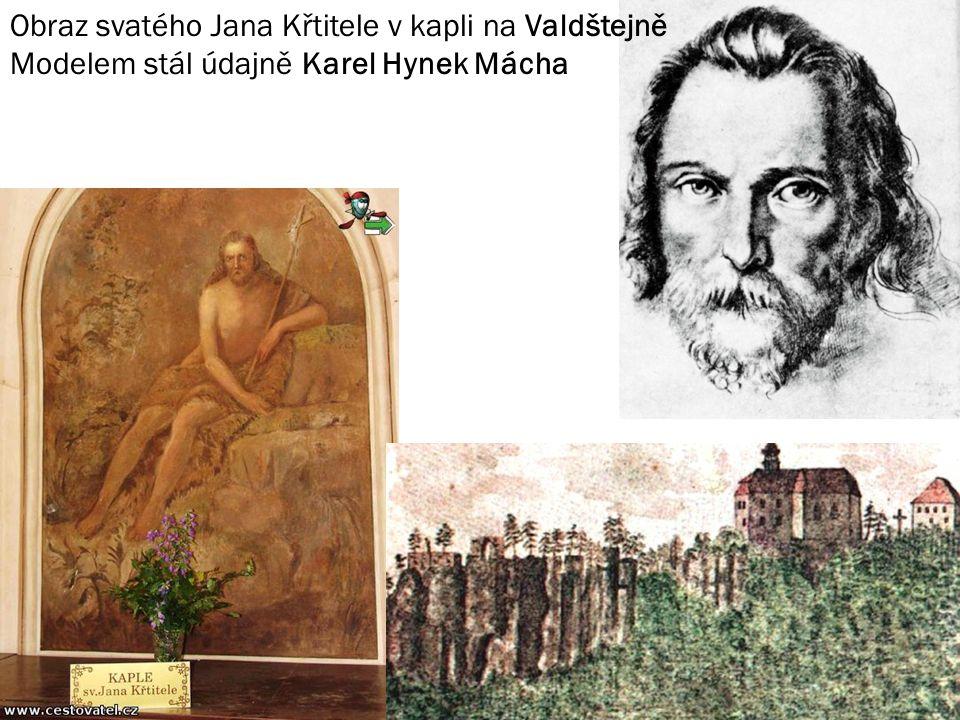 Obraz svatého Jana Křtitele v kapli na Valdštejně Modelem stál údajně Karel Hynek Mácha