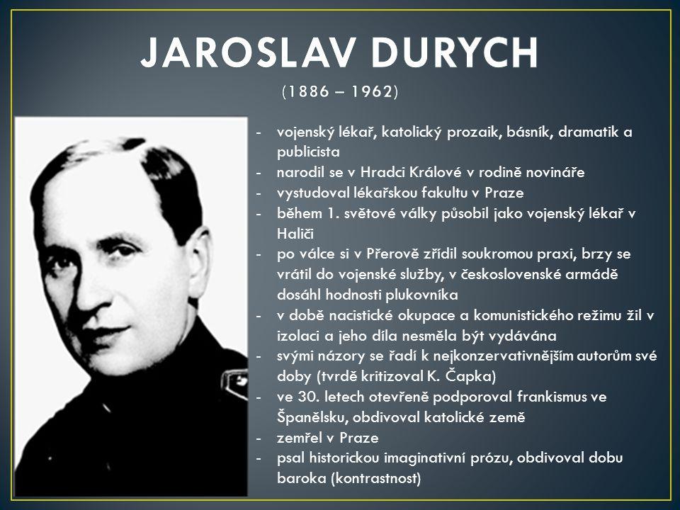 -vojenský lékař, katolický prozaik, básník, dramatik a publicista -narodil se v Hradci Králové v rodině novináře -vystudoval lékařskou fakultu v Praze