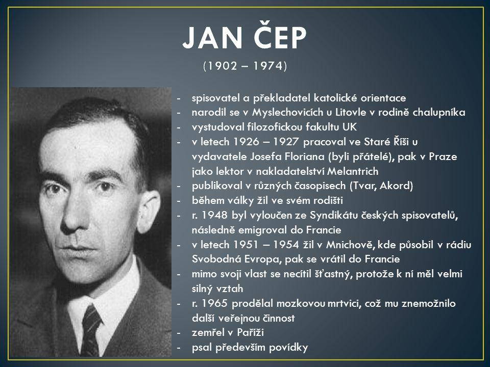 -spisovatel a překladatel katolické orientace -narodil se v Myslechovicích u Litovle v rodině chalupníka -vystudoval filozofickou fakultu UK -v letech