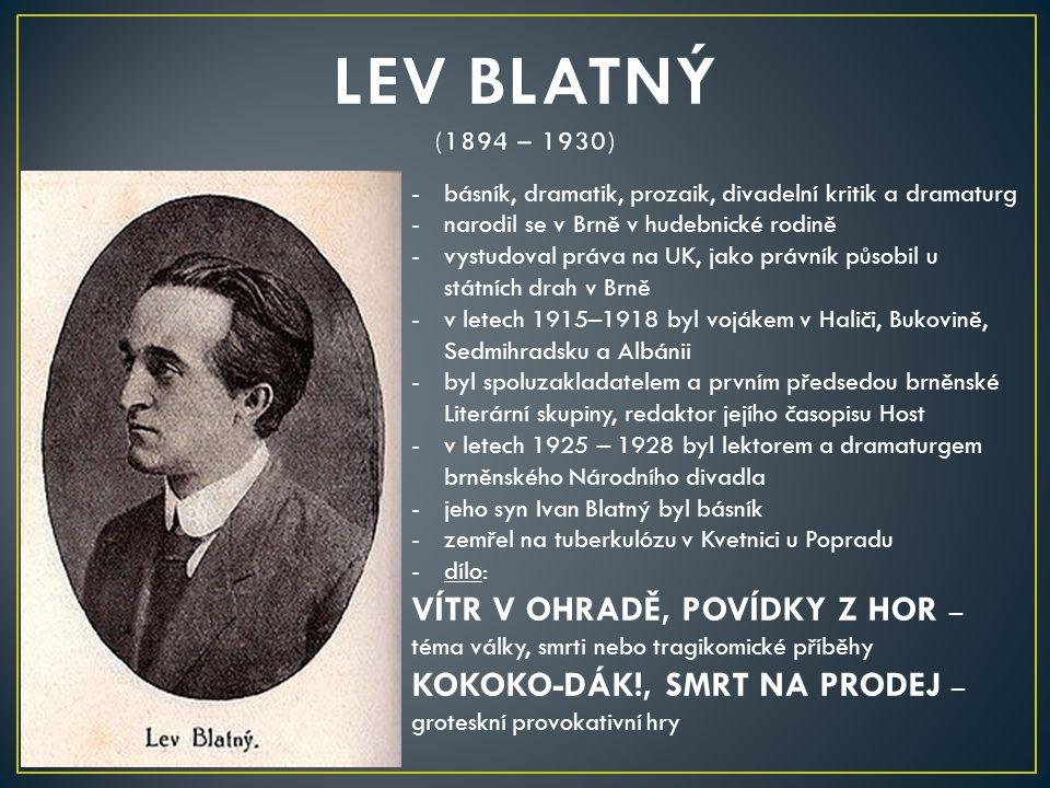 -básník, dramatik, prozaik, divadelní kritik a dramaturg -narodil se v Brně v hudebnické rodině -vystudoval práva na UK, jako právník působil u státní