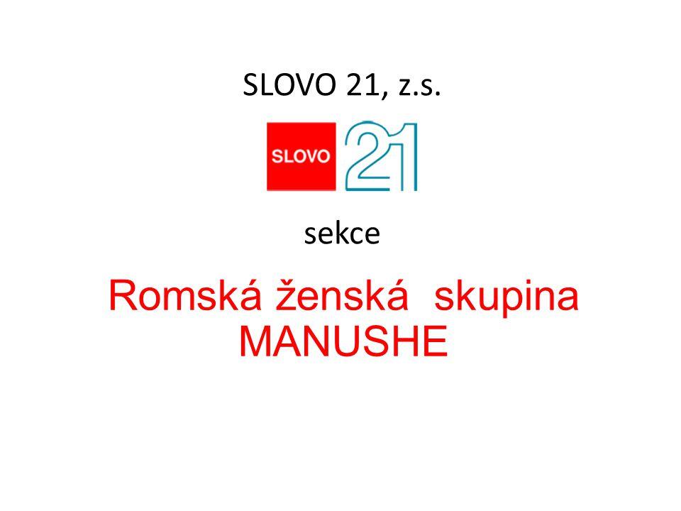 Romská ženská skupina MANUSHE SLOVO 21, z.s. sekce