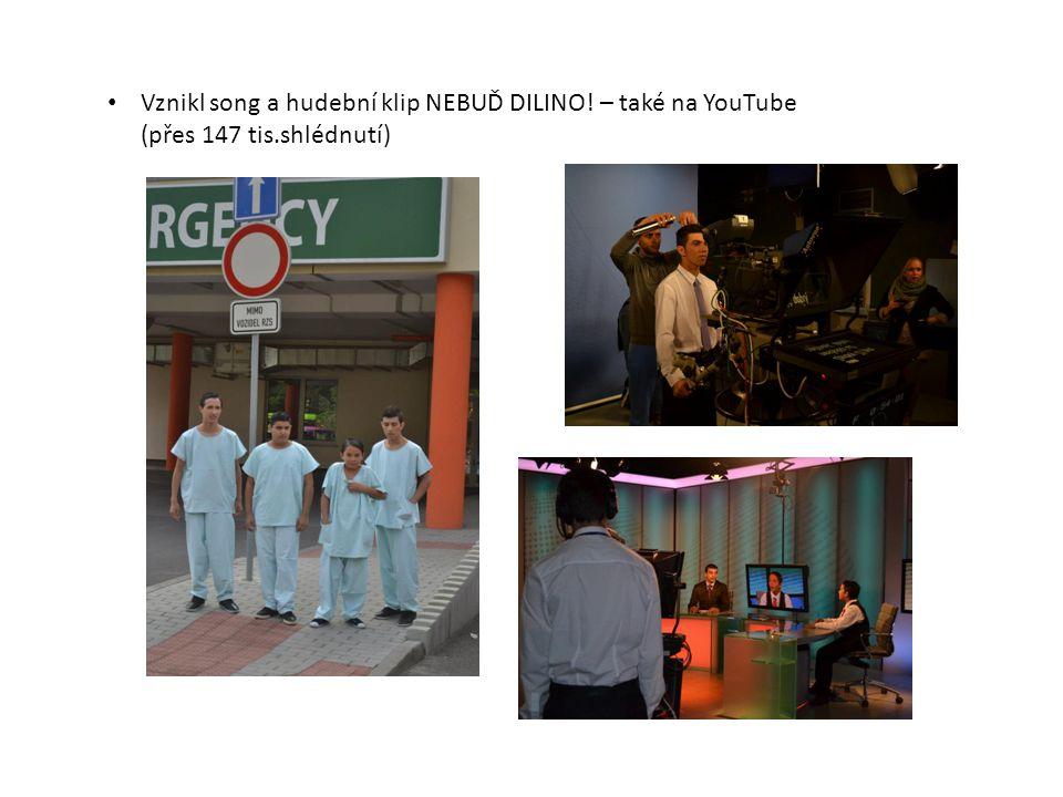 Vznikl song a hudební klip NEBUĎ DILINO! – také na YouTube (přes 147 tis.shlédnutí)