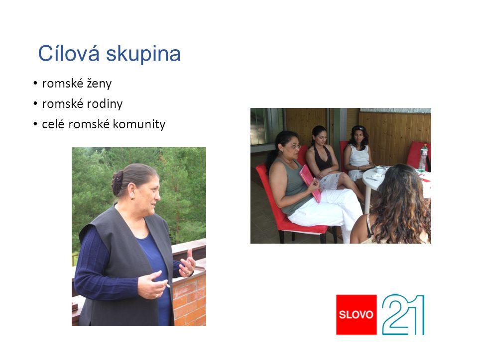 Cílová skupina romské ženy romské rodiny celé romské komunity