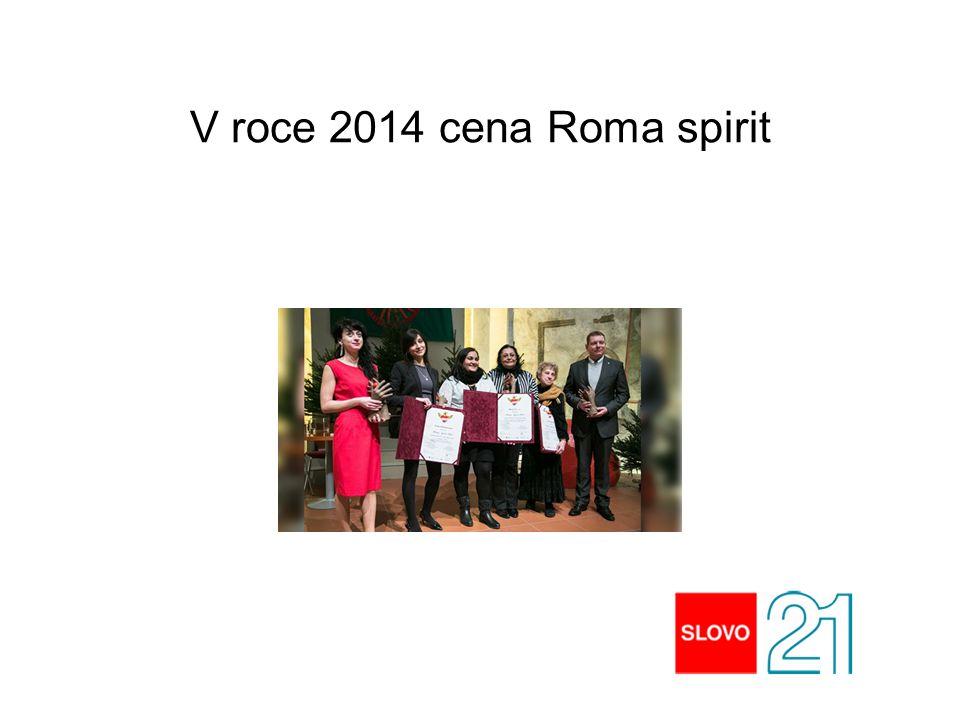 V roce 2014 cena Roma spirit