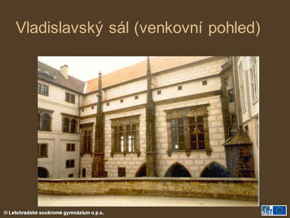 © Letohradské soukromé gymnázium o.p.s. Vladislavský sál (venkovní pohled)