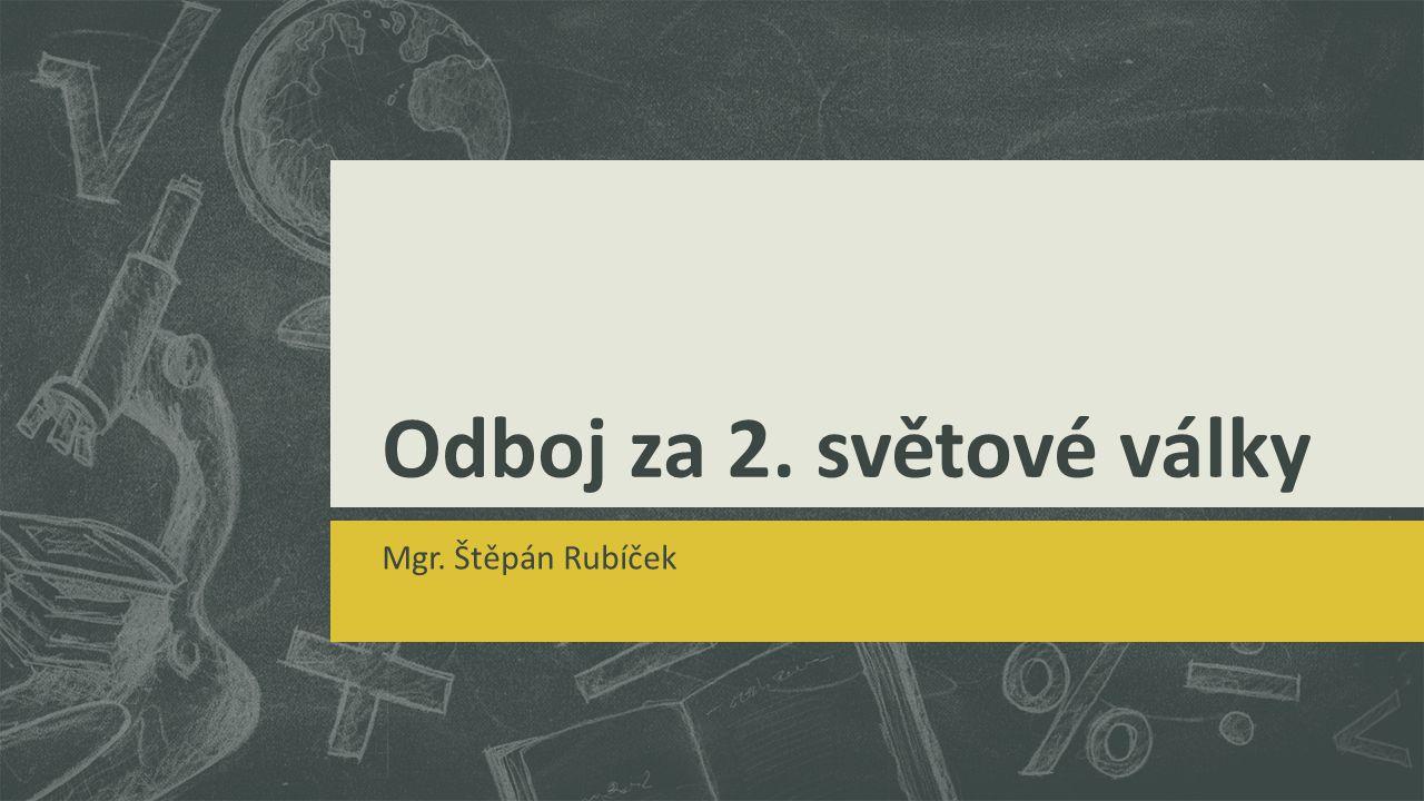 Odboj za 2. světové války Mgr. Štěpán Rubíček