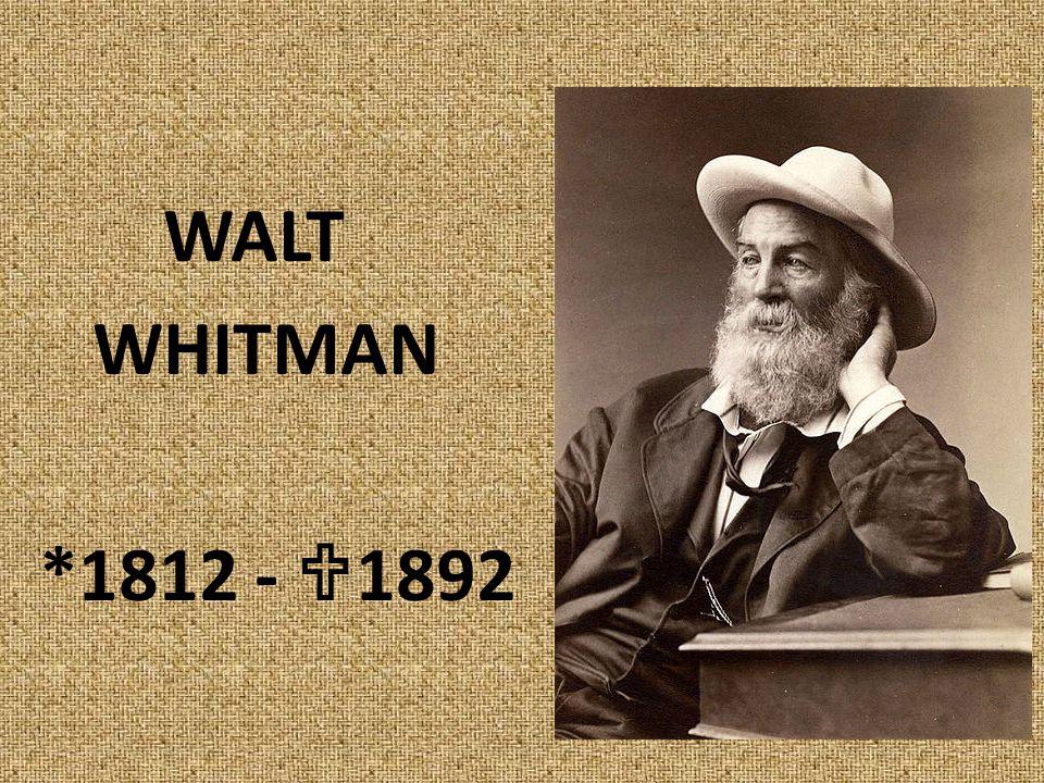 WALT WHITMAN *1812 -  1892