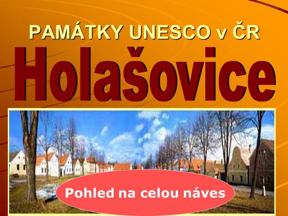 PAMÁTKY UNESCO v ČR Pohled na celou náves