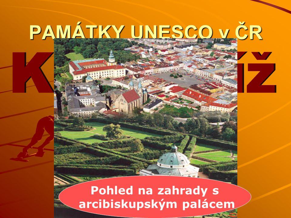 PAMÁTKY UNESCO v ČR Pohled na zahrady s arcibiskupským palácem