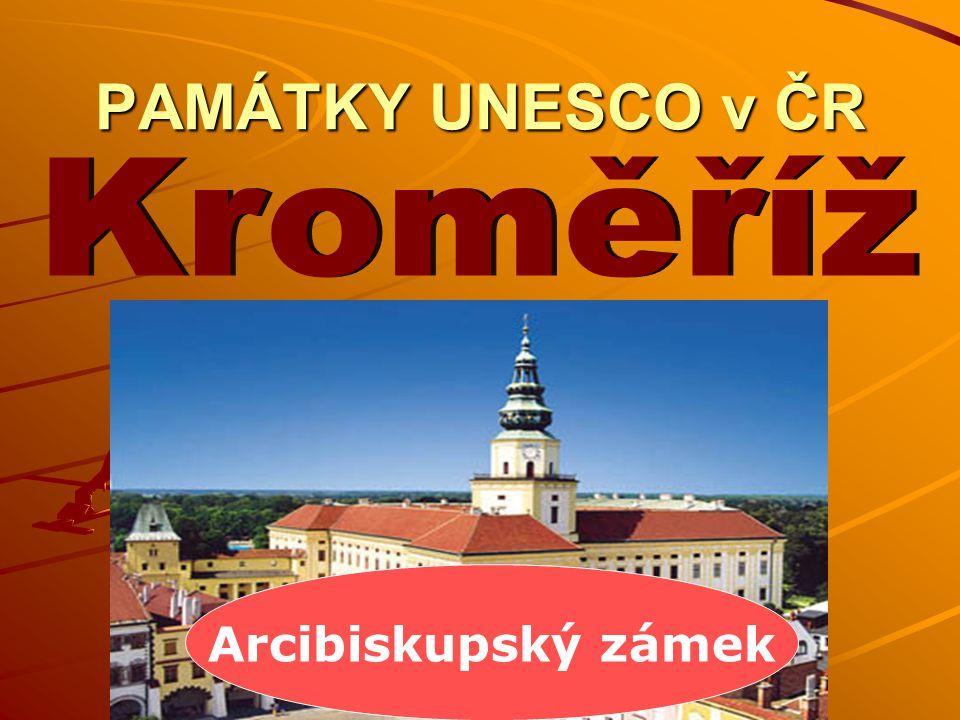 PAMÁTKY UNESCO v ČR Arcibiskupský zámek