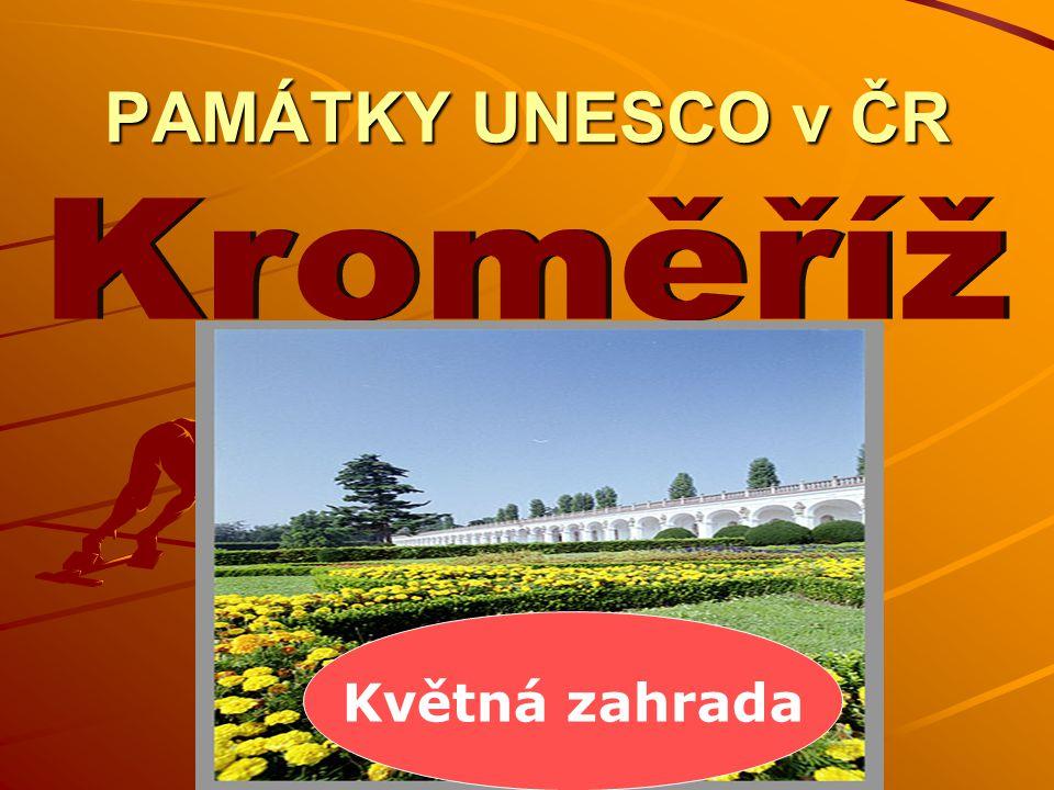 PAMÁTKY UNESCO v ČR Květná zahrada
