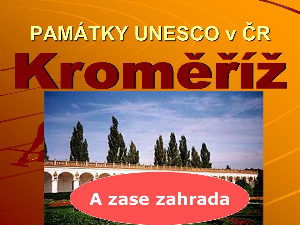 PAMÁTKY UNESCO v ČR A zase zahrada