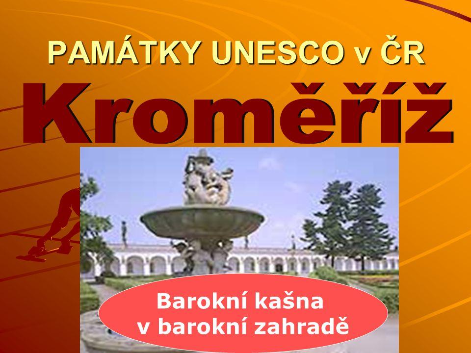 PAMÁTKY UNESCO v ČR Barokní kašna v barokní zahradě