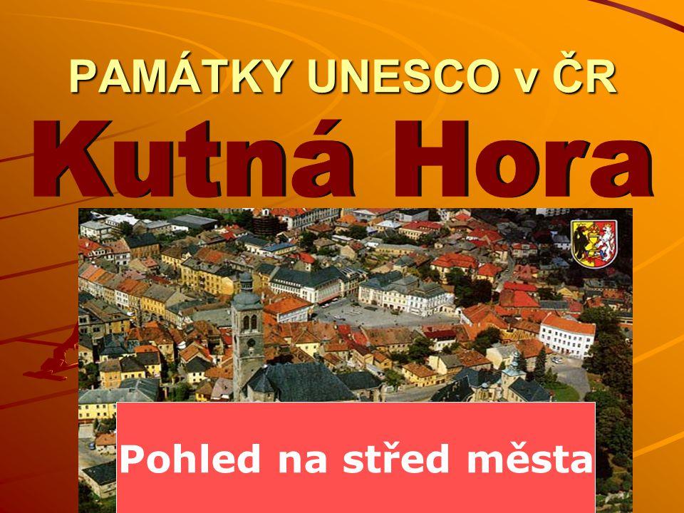 PAMÁTKY UNESCO v ČR Pohled na střed města