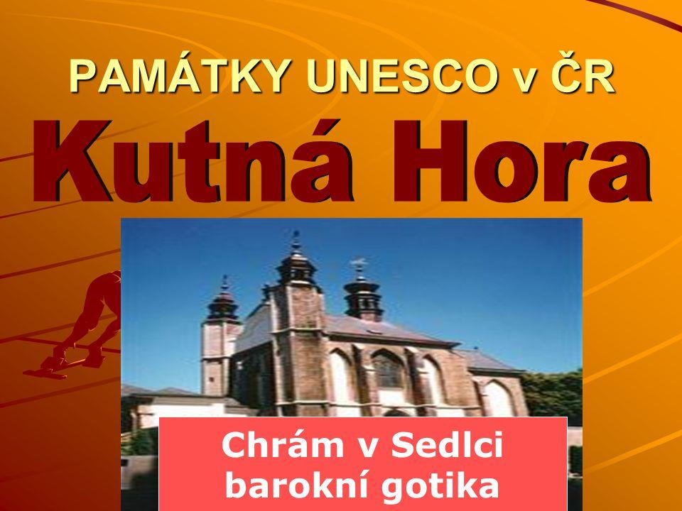 PAMÁTKY UNESCO v ČR Chrám v Sedlci barokní gotika