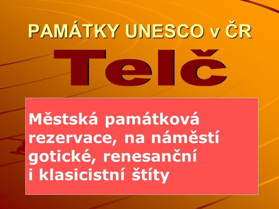 PAMÁTKY UNESCO v ČR Městská památková rezervace, na náměstí gotické, renesanční i klasicistní štíty