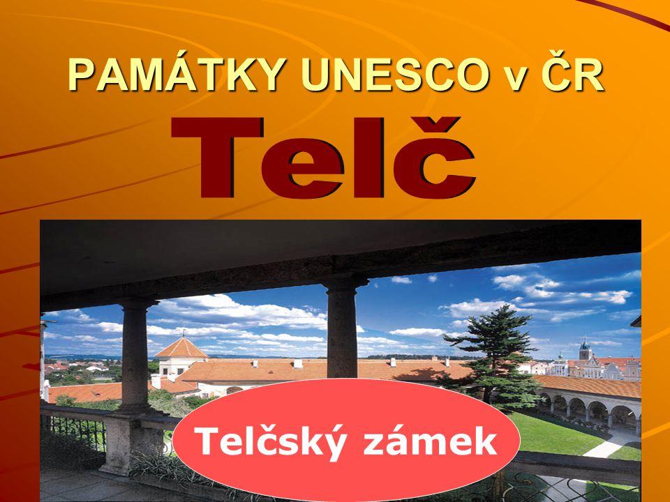 PAMÁTKY UNESCO v ČR Telčský zámek